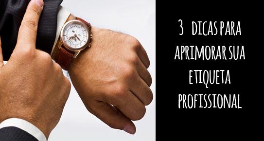 3 dicas para aprimorar sua etiqueta profissional