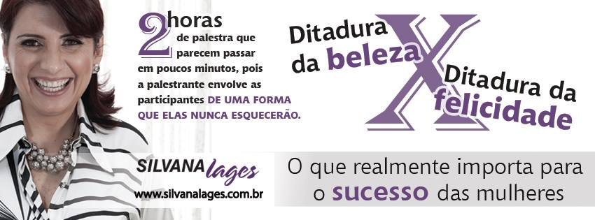 Ditadura da Beleza x Ditadura da Felicidade - Silvana Lages