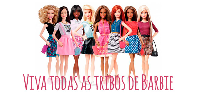 Viva todas as tribos de Barbie
