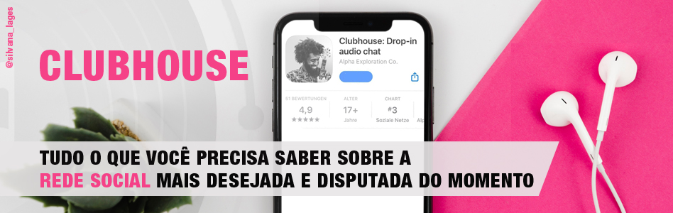 CLUBHOUSE, A REDE SOCIAL MAIS DESEJADA E DISPUTADA DO MOMENTO
