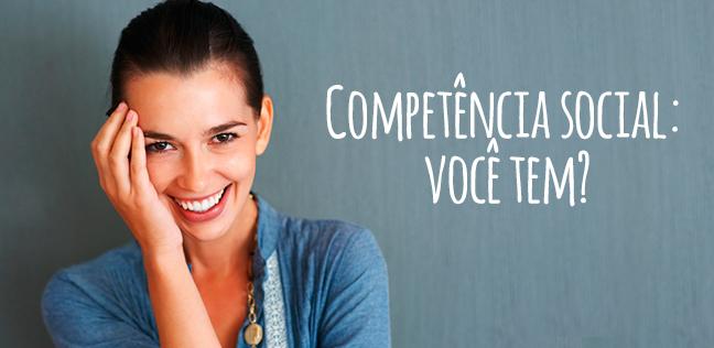 Competência social: você tem?